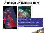 a unique uk success story