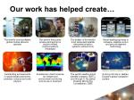 our work has helped create
