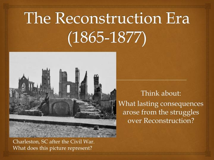 reconstruction era 1865 1877 essay