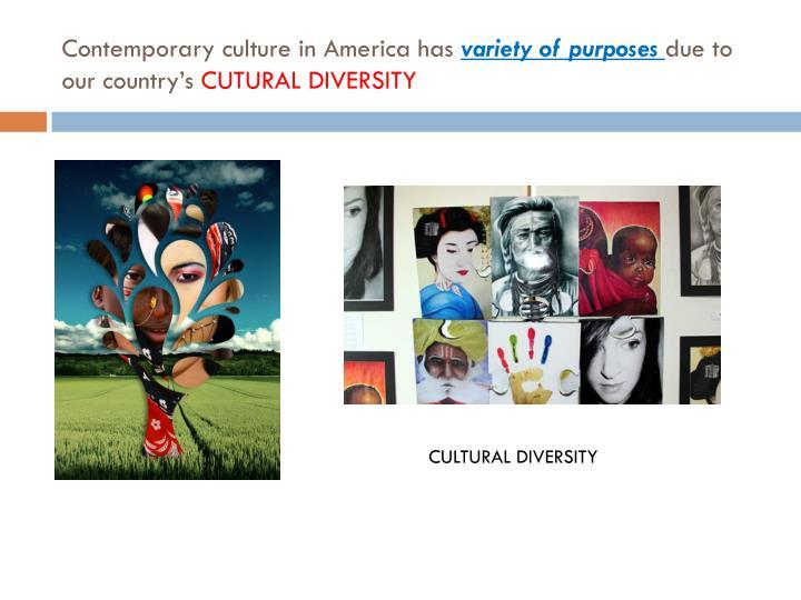 Contemporary culture in America has