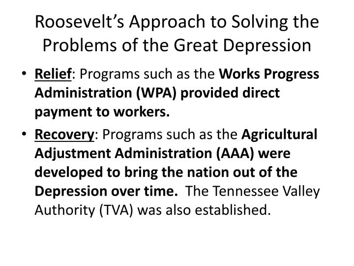 Roosevelt's Approach to Solving the Problems of the Great Depression
