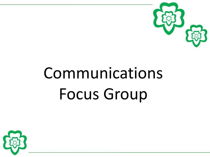 Communications Focus Group