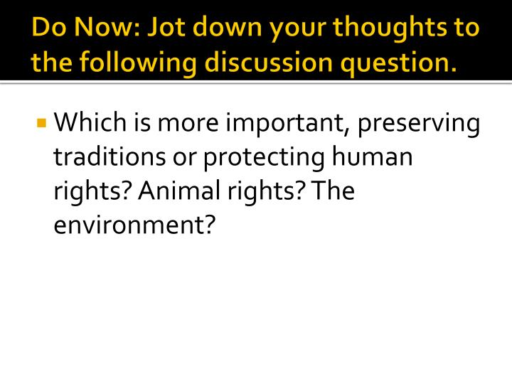 Do Now: Jot down your thoughts to the following discussion question.