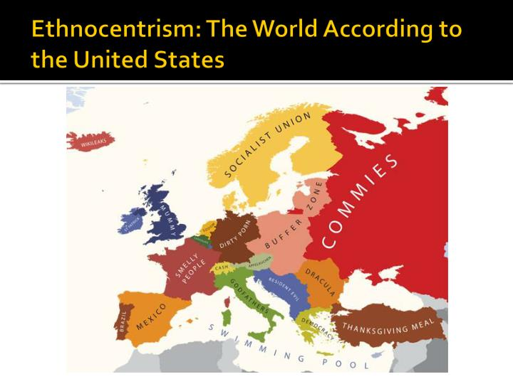 Ethnocentrism: The World According to the United States
