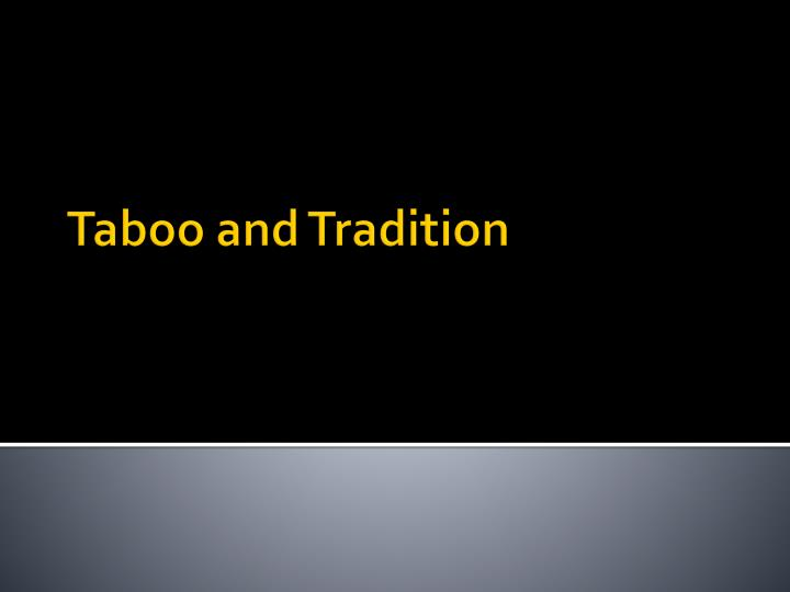 Taboo and tradition