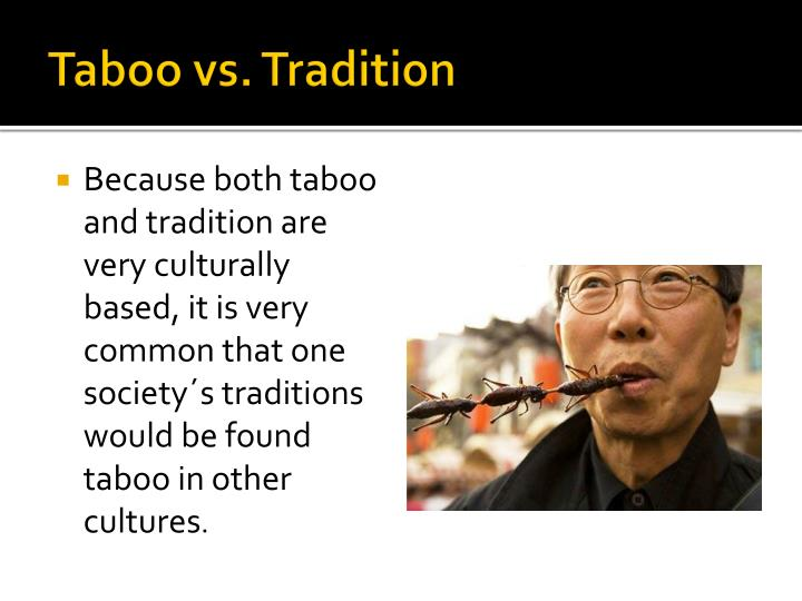 Taboo vs. Tradition