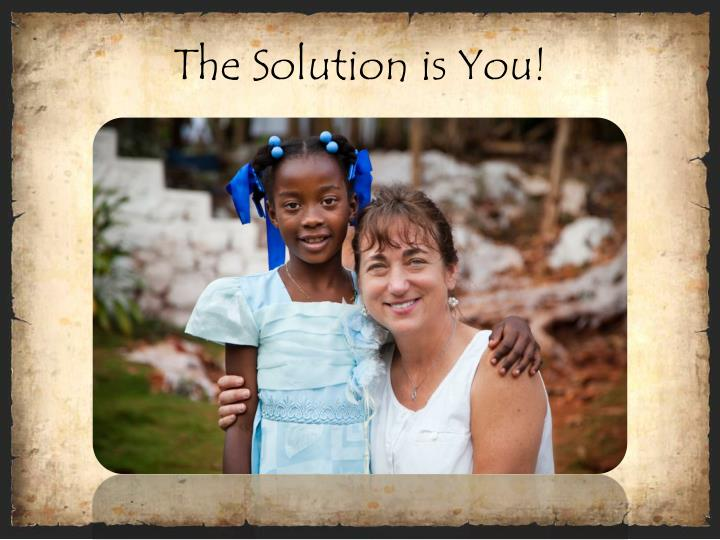 The Solution is You!