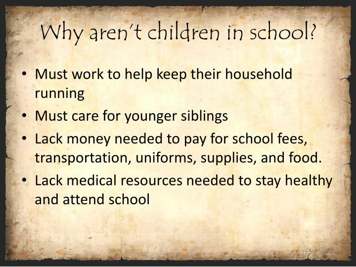 Why aren't children in school?