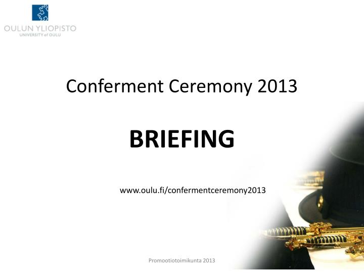 Conferment ceremony 2013 briefing