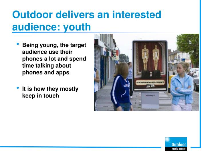 Outdoor delivers an interested audience: youth