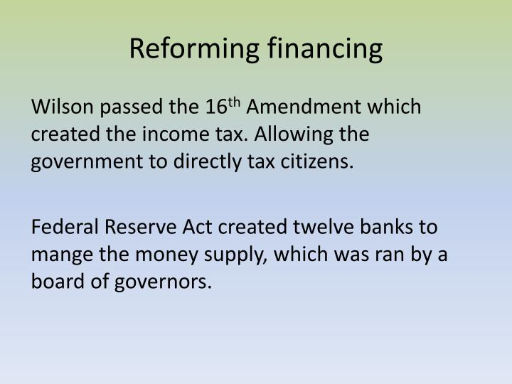 Reforming financing