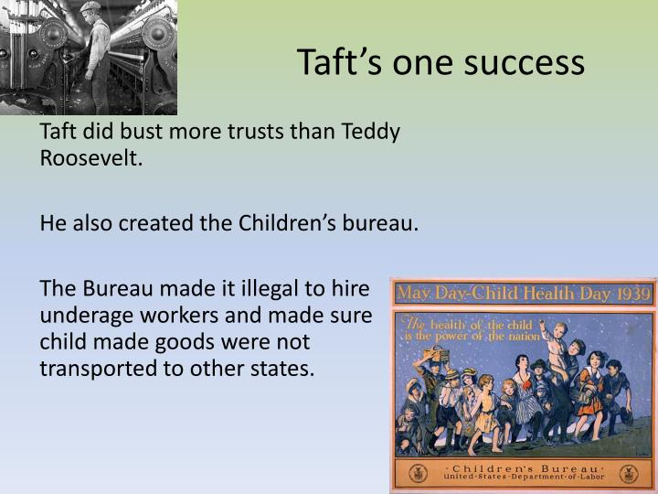 Taft's one success