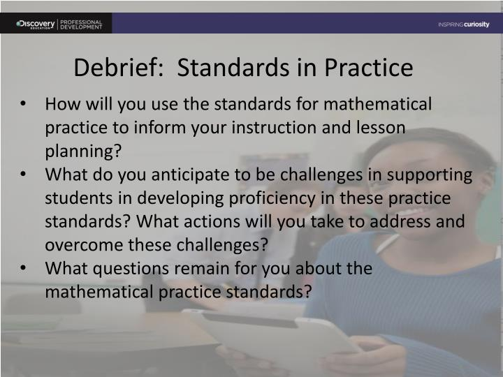 Debrief:  Standards in Practice