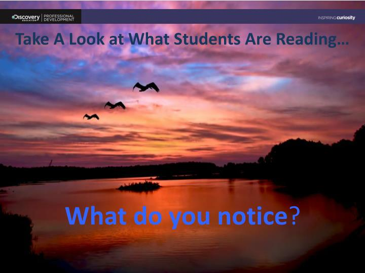 Take A Look at What Students Are Reading…