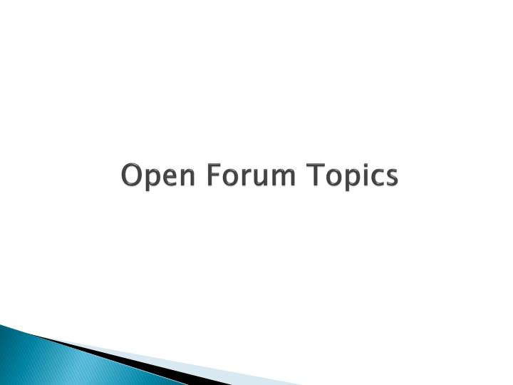Open Forum Topics