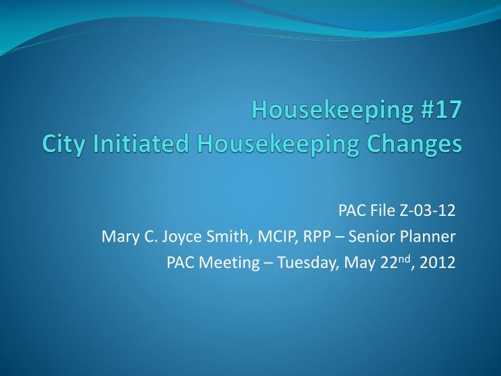 Housekeeping 17 city initiated housekeeping changes