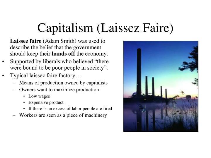 Capitalism (Laissez Faire)