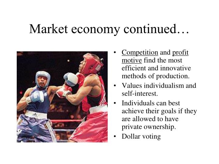 Market economy continued…