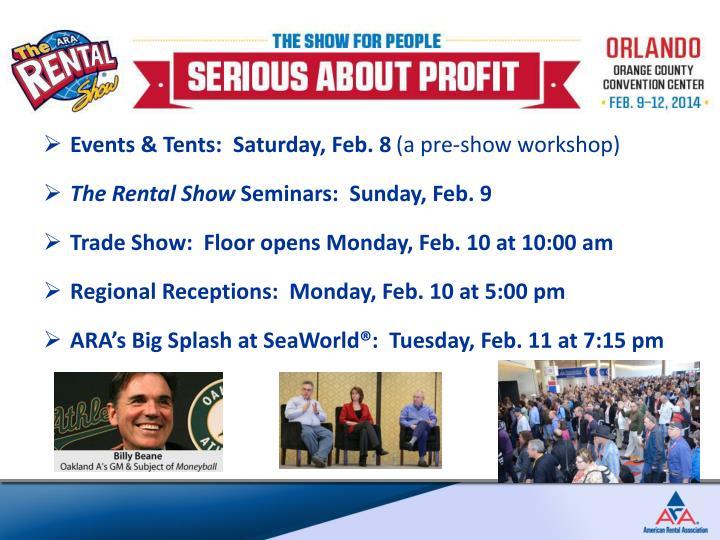 Events & Tents:  Saturday, Feb. 8
