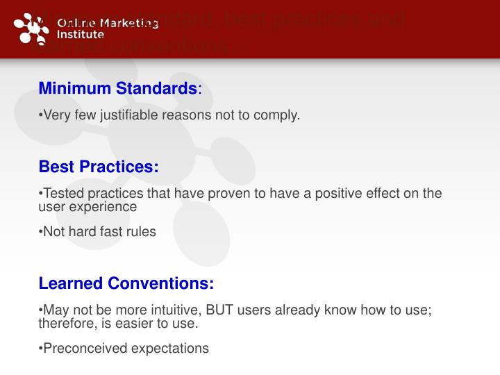 Minimum standard, best practices and learned conventions…