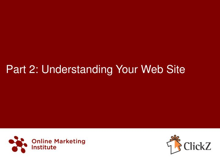 Part 2: Understanding Your Web Site