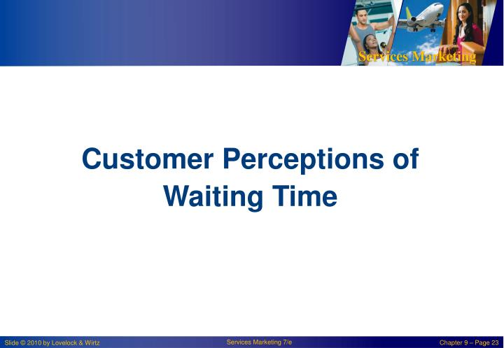 Customer Perceptions of Waiting Time