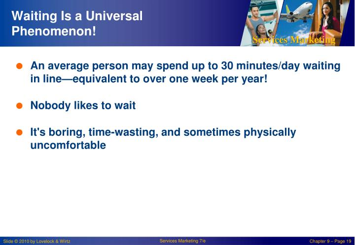 Waiting Is a Universal Phenomenon!