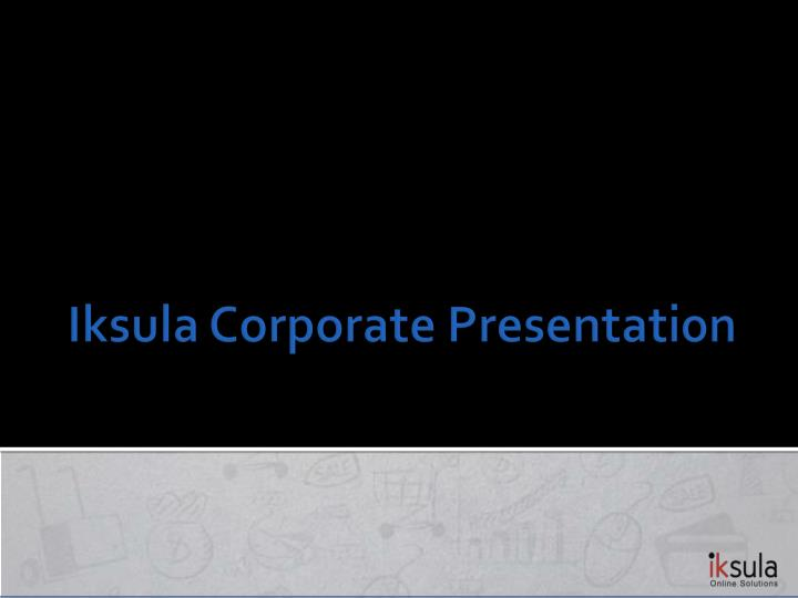 iksula corporate presentation