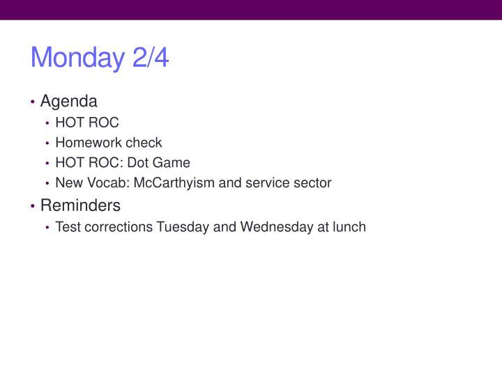 Monday 2/4