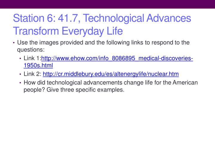 Station 6: 41.7, Technological Advances Transform Everyday Life