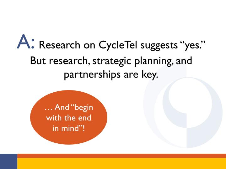 A research on cycletel suggests yes but research strategic planning and partnerships are key