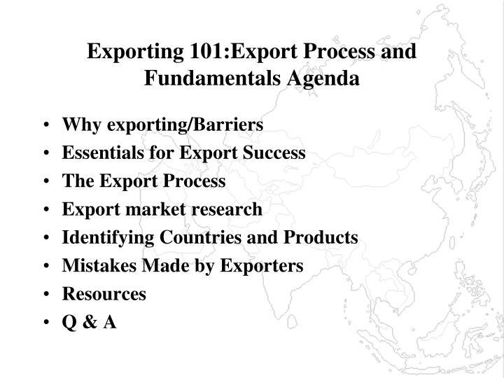 Exporting 101:Export Process and Fundamentals Agenda