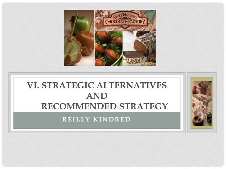 VI. Strategic Alternatives and