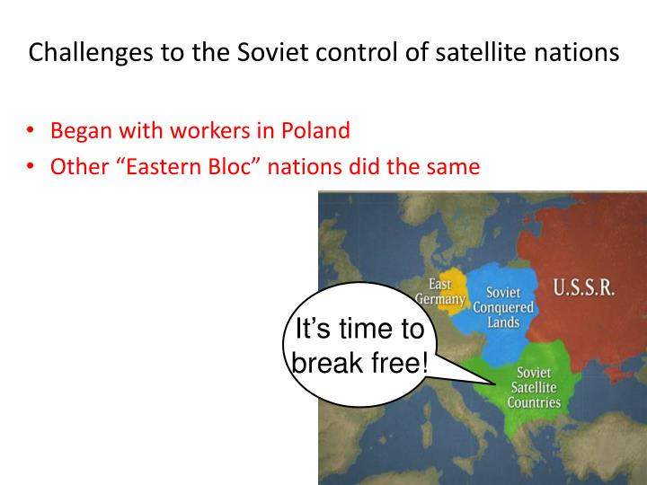 Challenges to the Soviet control of satellite nations