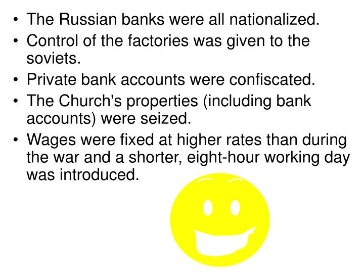The Russian banks were all nationalized.