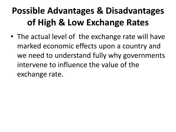 Possible Advantages & Disadvantages of High & Low Exchange Rates