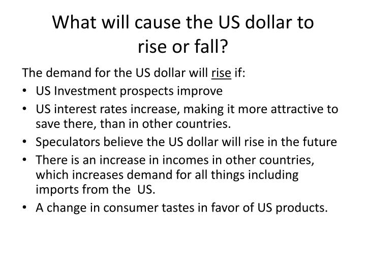 What will cause the US dollar to