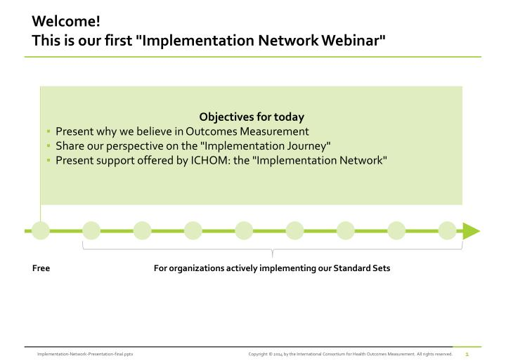 Welcome this is our first implementation network webinar