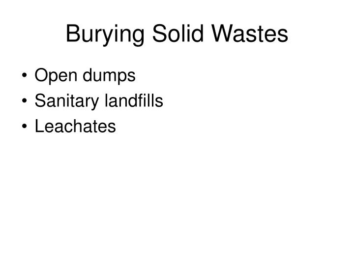 Burying Solid Wastes