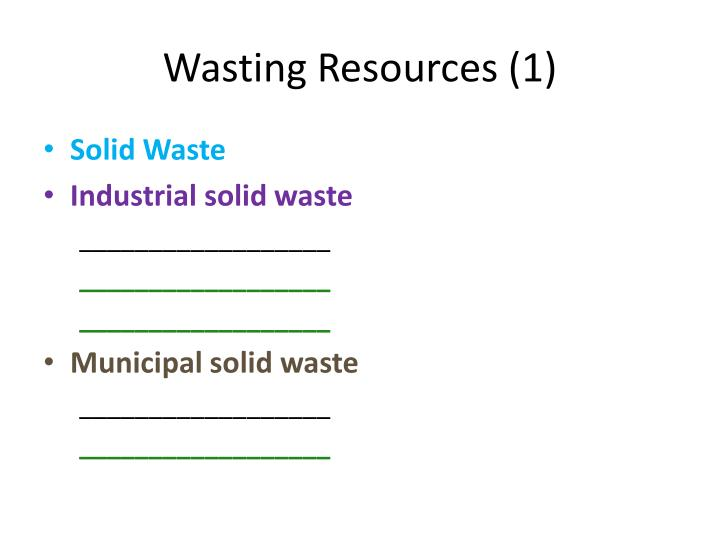 Wasting Resources (1)