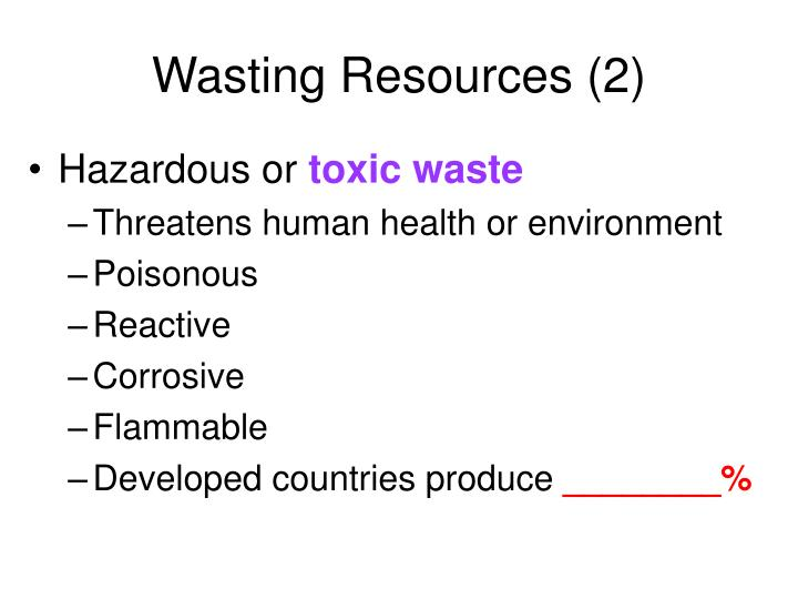 Wasting Resources (2)