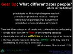 gear up what differentiates people where do you belong