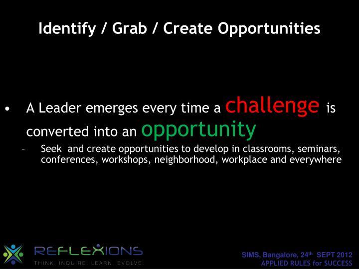 Identify / Grab / Create
