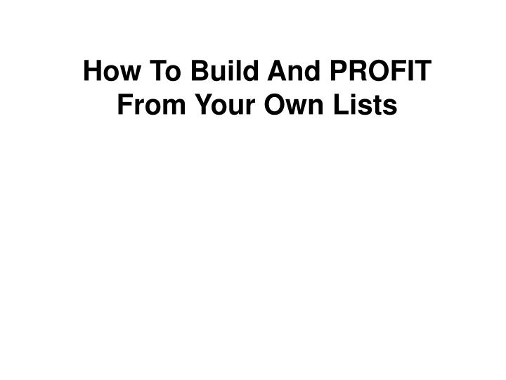How To Build And PROFIT