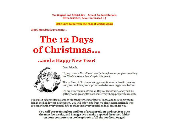 The 12 days promotion concept created lots of copycats spawned promotions by others throughout the calendar year