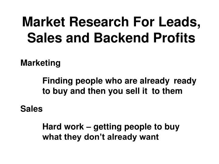 Market Research For Leads, Sales and Backend Profits