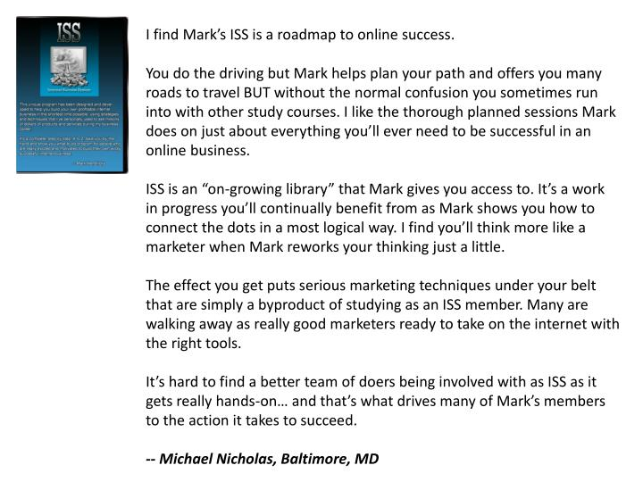 I find Mark's ISS is a roadmap to online success.