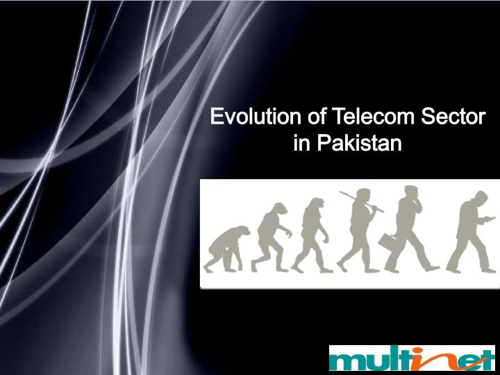 Evolution of Telecom Sector in Pakistan