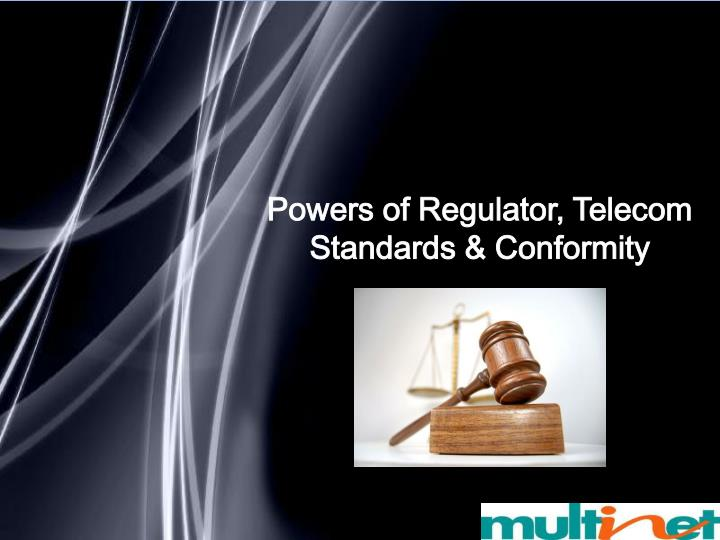 Powers of Regulator, Telecom Standards & Conformity
