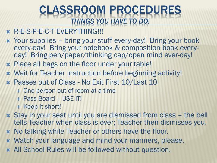R-E-S-P-E-C-T EVERYTHING!!!